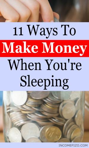 Make money when you sleep